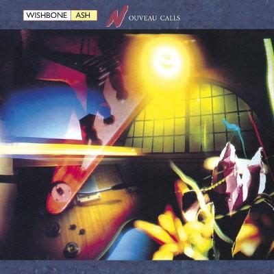 Wishbone Ash - Nouveau Calls (Remaster 2018)