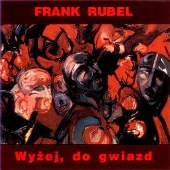 Frank Rubel - Wyżej, Do Gwiazd