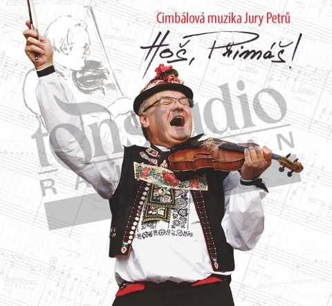 Cimbálová muzika Jury Petrů - Hoš, Primáš! (2014)