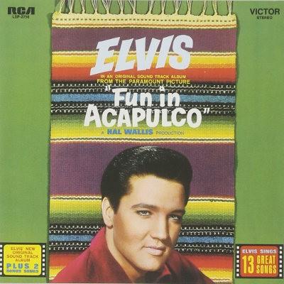 Soundtrack / Elvis Presley - Fun In Acapulco (Edice 2014)