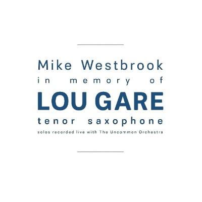 Mike Westbrook - In Memory Of Lou Gare (2018)
