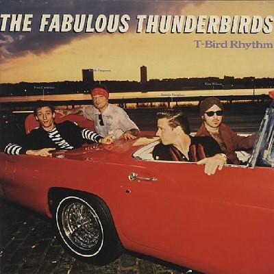 Fabulous Thunderbirds - T-Bird Rhythm (Edice 2013)