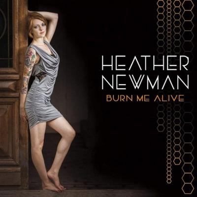 Heather Newman - Burn Me Alive (2017)