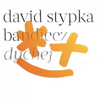 David Stypka & Bandjeez - Dýchej (2021)