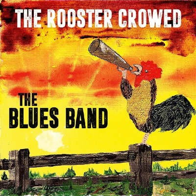 Blues Band - Rooster Crowed (Limited Edition, 2018) - 180 gr. Vinyl