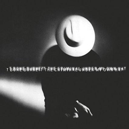T-Bone Burnett - Criminal Under My Hat