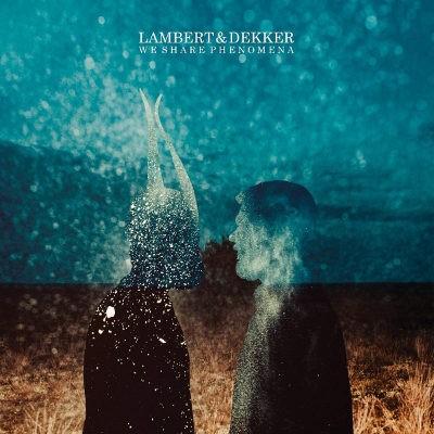 Lambert & Dekker - We Share Phenomena (2018) - Vinyl