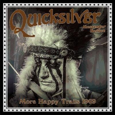 Quicksilver Messenger Service - More Happy Trails 1969 (Edice 2016)