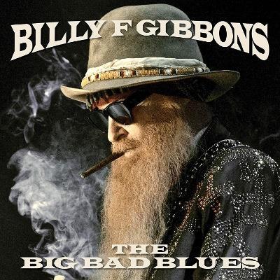 Billy F. Gibbons - Big Bad Blues (2018) - Vinyl