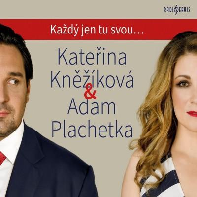 Kateřina Kněžíková & Adam Plachetka - Každý jen tu svou... (2018)