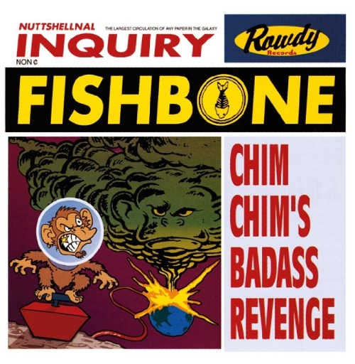 Fishbone - Chim Chim's Bad Ass Revenge