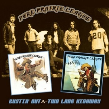 Pure Prairie League - Bustin' Out & Two Lane Highway