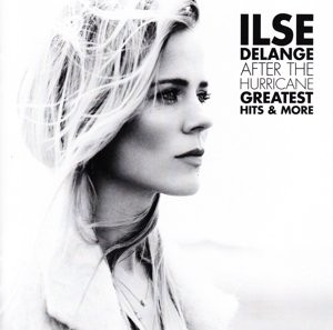 Ilse DeLange - After The Hurricane - Greatest Hits & More