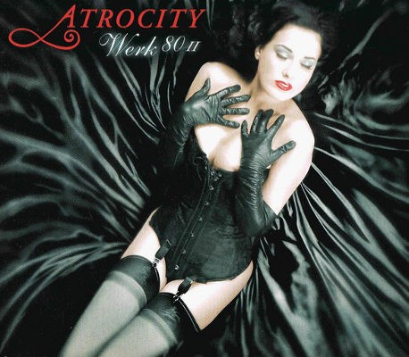 Atrocity - Werk 80 II (Limited Edition, 2008)