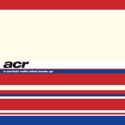 A Certain Ratio - Mind Made Up (Reedice 2018) - Vinyl