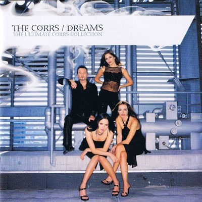 Corrs - Dreams (The Ultimate Corrs Collection)