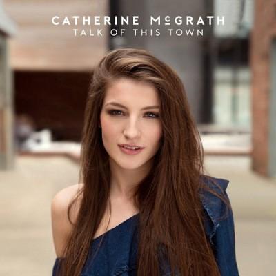 Catherine McGrath - Talk Of This Town (2018)
