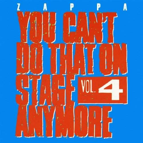 Frank Zappa - You Cant Do That On Stage Anymore Vol. 4