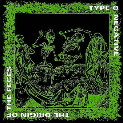 Type O Negative - Origin Of The Feces (Reedice 2006)