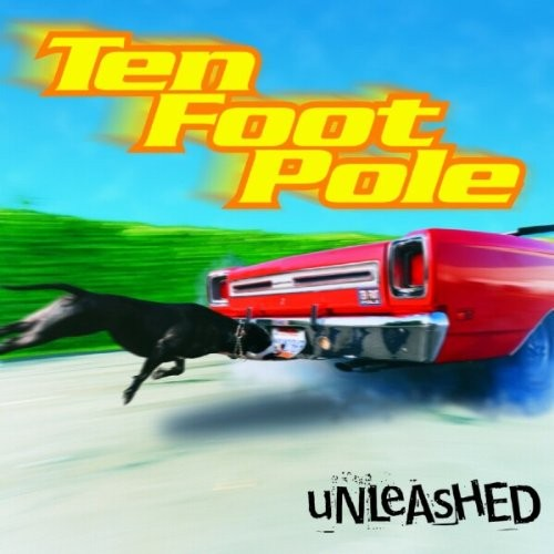 Ten Foot Pole - Unleashed