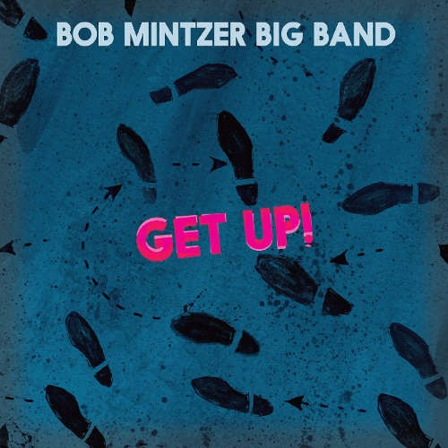Bob Mintzer Big Band - Get Up! (2015)