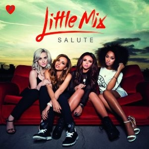 Little Mix - Salute (2013)