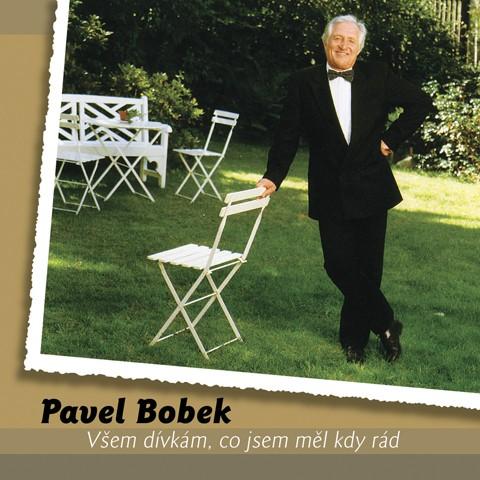 Pavel Bobek - Všem dívkám, co jsem měl kdy rád + Best of