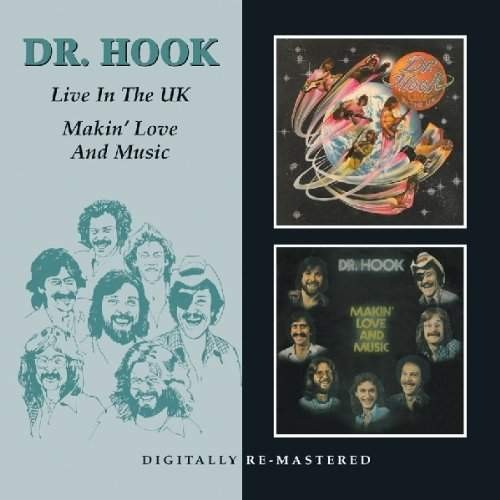 Dr Hook - Makin Love And Music/Live In The UK