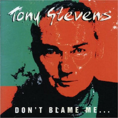Tony Stevens - Don't Blame Me... I Just Play Bass