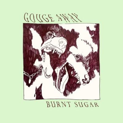 Gouge Away - Burnt Sugar (2018)