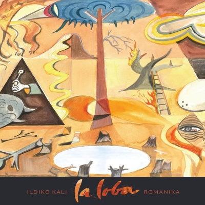 Ildikó Kali & Romanika - La Loba (2018)