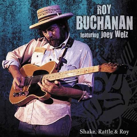 Roy Buchanan - Shake Rattle & Roy