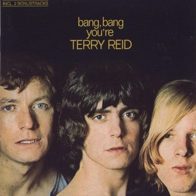 Terry Reid - Bang, Bang You're Terry Reid (Edice 2005)