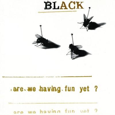 Black - Are We Having Fun Yet? (1993)