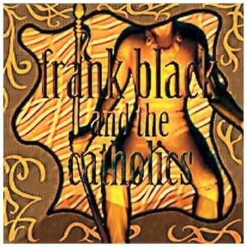 Frank Black - Frank Black and the Catholics