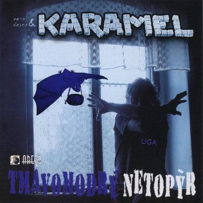 Karamel - Tmavomodrý Netopýr (2007)