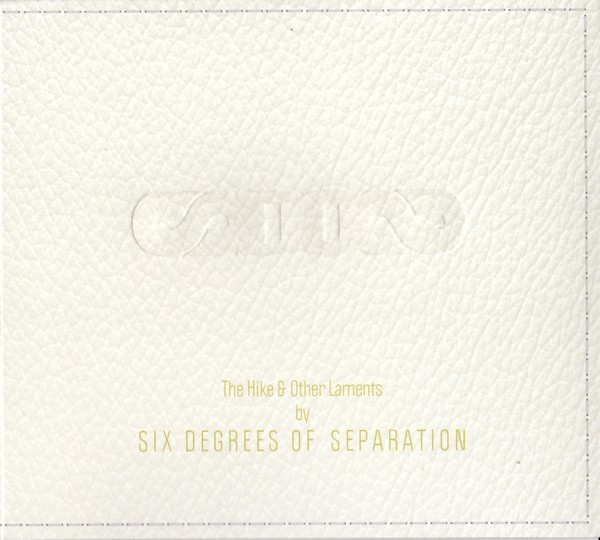 Six Degrees Of Separation - Hike & Other Laments