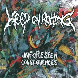 Keep on Rotting - Unforeseen Consequences (2014)