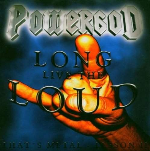 Powergod - Long Live the Loud