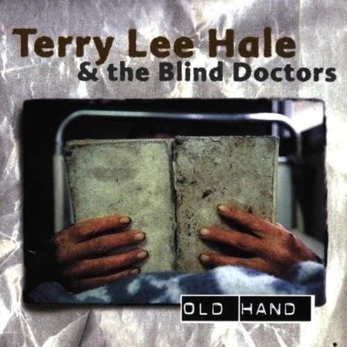 Terry Lee Hale & Blind Doctors, The - Old Hand