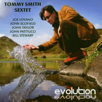 Tommy Smith Sextet - Evolution (2005)