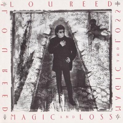 Lou Reed - Magic And Loss (1992)