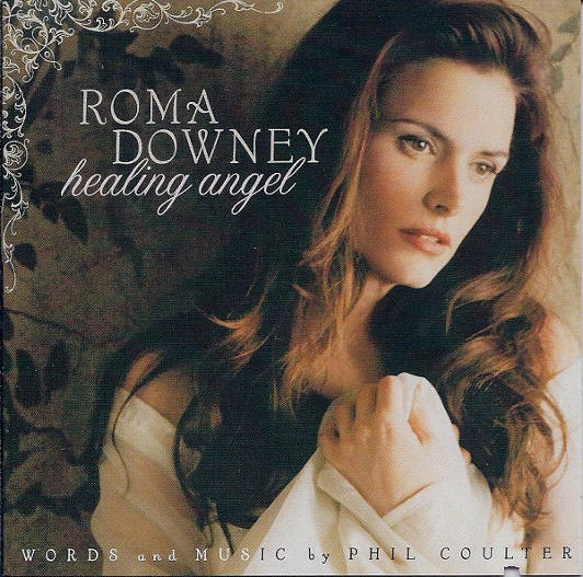 Roma Downey - Healing Angel