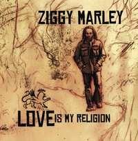 Ziggy Marley - Love Is My Religion (Edice 2014)