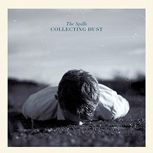 Spills - Collecting Dust (2015)