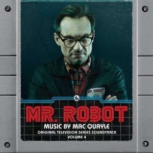 Soundtrack / Mac Quayle - Mr. Robot: Volume 4 (Original TV Series Soundtrack, 2018)
