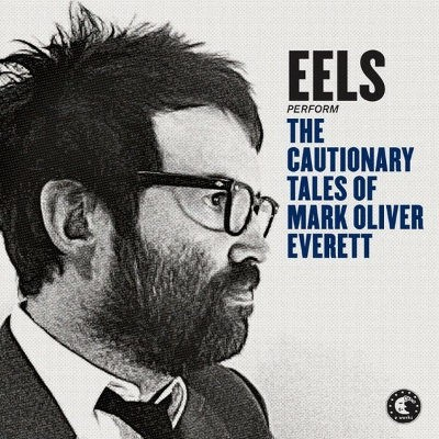 Eels - Cautionary Tales Of Mark Oliver Everett (Deluxe Edition)