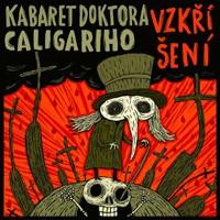 Kabaret Doktora Caligariho - Vzkříšení (2014)