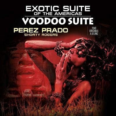 Perez Prado And His Orchestra - Exotic Suite Of The Americas / Voodoo Suite (Edice 2018) - Vinyl