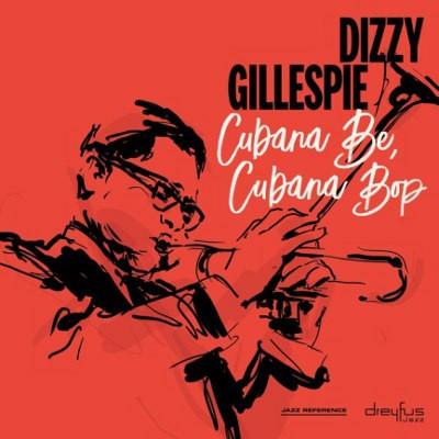 Dizzy Gillespie - Cubana Be, Cubana Bop (2018 Version)